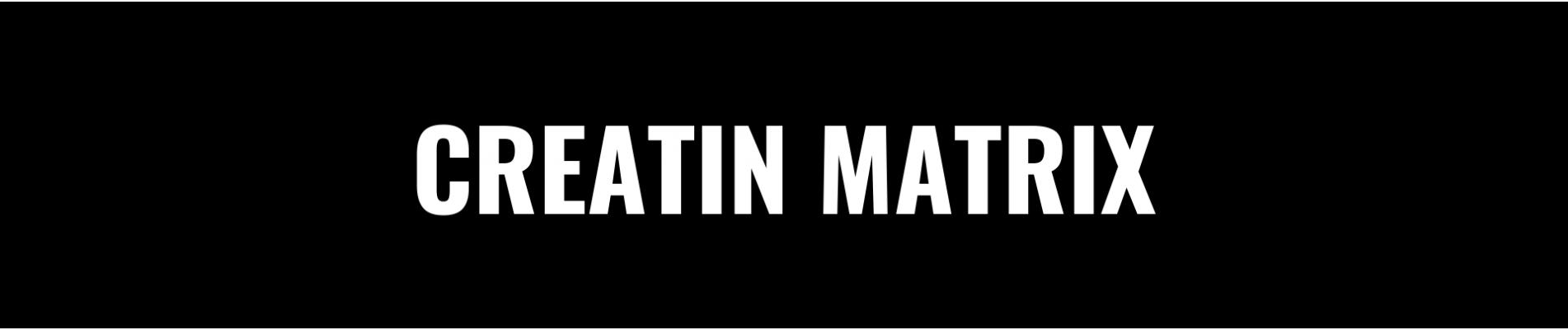 CREATIN MATRIX