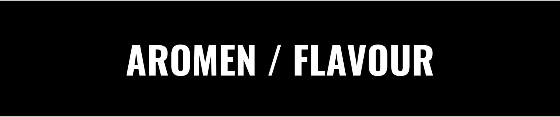 AROMEN/FLAVOUR