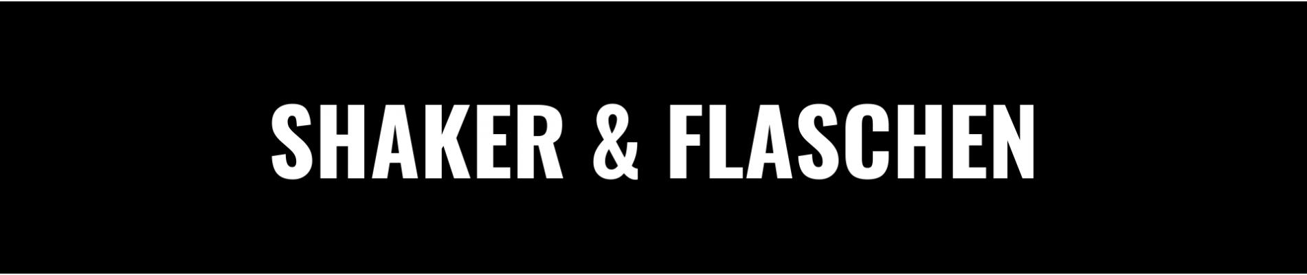 SHAKER & TRINKFLASCHEN